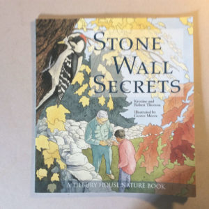 Stone Wall Secrets by Kristine and Robert Thorson